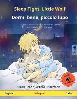 Sleep Tight, Little Wolf - Dormi bene, piccolo lupo (English - Italian)