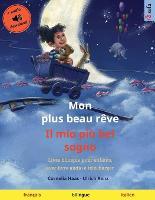 Mon plus beau reve - Il mio piu bel sogno (francais - italien): Livre bilingue pour enfants, avec livre audio a telecharger - Sefa Albums Illustres En Deux Langues (Paperback)