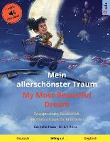 Mein allerschoenster Traum - My Most Beautiful Dream (Deutsch - Englisch): Zweisprachiges Kinderbuch, mit Hoerbuch zum Herunterladen - Sefa Bilinguale Bilderbucher (Paperback)