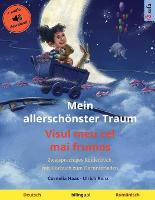 Mein allerschoenster Traum - Visul meu cel mai frumos (Deutsch - Rumanisch): Zweisprachiges Kinderbuch, mit Hoerbuch zum Herunterladen - Sefa Bilinguale Bilderbucher (Paperback)