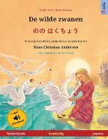 De wilde zwanen - のの はくちょう (Nederlands - Japans): Tweetalig kinderboek naar een sprookje van Hans Christian Andersen, met luisterboek als download - Sefa Prentenboeken in Twee Talen (Paperback)