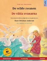 De wilde zwanen - De vilda svanarna (Nederlands - Zweeds): Tweetalig kinderboek naar een sprookje van Hans Christian Andersen, met luisterboek als download - Sefa Prentenboeken in Twee Talen (Paperback)