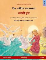 De wilde zwanen - जंगली हंस (Nederlands - Hindi): Tweetalig kinderboek naar een sprookje van Hans Christian Andersen - Sefa Prentenboeken in Twee Talen (Paperback)