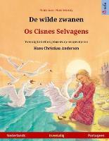 De wilde zwanen - Os Cisnes Selvagens (Nederlands - Portugees): Tweetalig kinderboek naar een sprookje van Hans Christian Andersen - Sefa Prentenboeken in Twee Talen (Paperback)