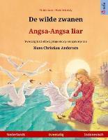 De wilde zwanen - Angsa-Angsa liar (Nederlands - Indonesisch): Tweetalig kinderboek naar een sprookje van Hans Christian Andersen - Sefa Prentenboeken in Twee Talen (Paperback)