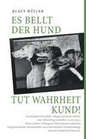 Es bellt der Hund tut Wahrheit kund (Paperback)