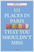 111 Places in Paris That You Shouldn't Miss
