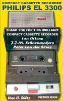 Compact Cassette Recorder Philips El 3300 - Thank You for This Brilliant Compact Cassette Recorder - Lou Ottens - Johannes Jozeph Martinus Schoenmakers - Peter Van Der Sluis (Paperback)