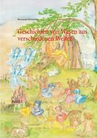 Geschichten Von Wesen Aus Verschiedenen Welten (Paperback)