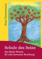 Schule des Seins: Das Basis-Wissen fur eine bewusste Erziehung (Paperback)