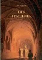 Der Italiener oder Der Beichtstuhl der Schwarzen Bussenden (Paperback)