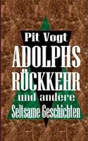 Adolphs Ruckkehr: Und andere seltsame Geschichten (Paperback)