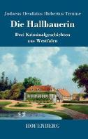 Die Hallbauerin: Drei Kriminalgeschichten aus Westfalen (Hardback)
