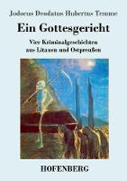 Ein Gottesgericht: Vier Kriminalgeschichten aus Litauen und Ostpreussen (Paperback)