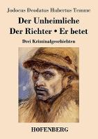 Der Unheimliche / Der Richter / Er betet: Drei Kriminalgeschichten (Paperback)
