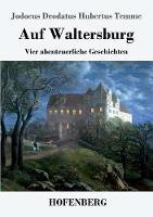Auf Waltersburg: Vier abenteuerliche Geschichten (Paperback)