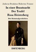 In einer Brautnacht / Der Teufel / Rosa Heisterberg: Drei Kriminalgeschichten (Paperback)