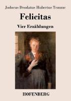 Felicitas: Vier Erzahlungen (Paperback)