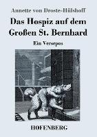 Das Hospiz auf dem Grossen St. Bernhard: Ein Versepos (Paperback)