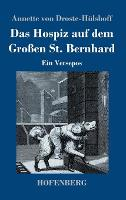 Das Hospiz auf dem Grossen St. Bernhard: Ein Versepos (Hardback)