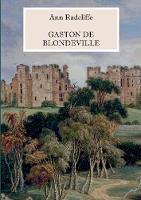 Gaston de Blondeville - Deutsche Ausgabe: Mit vielen s/w Illustrationen (Paperback)