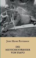 Die Menschenfresser Von Tsavo (Paperback)