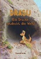 Drasu - Ein Drache entdeckt die Welt! (Paperback)