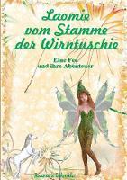 Laomie vom Stamme der Wirntuschie: Eine Fee und ihre Abenteuer (Paperback)