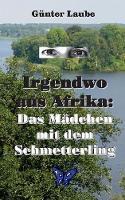 Irgendwo aus Afrika: Das Madchen mit dem Schmetterling (Paperback)