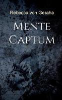 Mente Captum (Paperback)