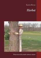 Herbst: Wenn du nichts mehr mussen musst (Paperback)