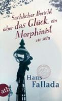 Sachlicher Bericht uber das Gluck, ein Morphinist zu sein (Paperback)