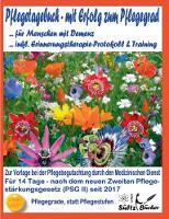 Pflegetagebuch F r Menschen Mit Demenz - Mit Erfolg Zum Pflegegrad - Inkl. Erinnerungstherapie-Protokoll (Paperback)