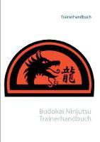 Budokai Ninjutsu Trainerhandbuch (Paperback)