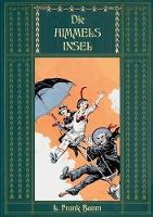 Die Himmelsinsel - Eine Geschichte aus dem Grenzland von Oz (Paperback)