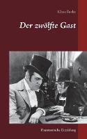 Der Zw lfte Gast (Paperback)