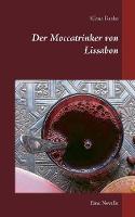 Der Moccatrinker Von Lissabon (Paperback)