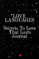 Love Languages - Secrets To Love That Lasts Journal