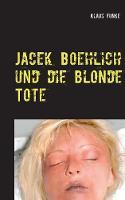Jacek Boehlich Und Die Blonde Tote (Paperback)