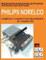 Compact Cassetten Recorder Bedienungsanleitung Philips Norelco El 3300/01/02 Operating Instructions by Sueltz Buecher (Paperback)