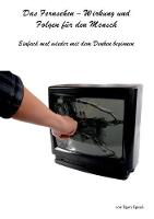 Das Fernsehen-Wirkung Und Folgen F r Den Mensch (Paperback)