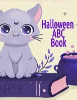 Halloween ABC Book: Alphabet Activity Book for Toddlers & Kids 3-5 - Letter Tracing Book For Preschoolers To Learn How To Write Spooky Letters & Words From A To Z (Paperback)