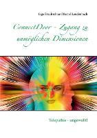 ConnectDoor - Zugang zu unmoeglichen Dimensionen: Telepathie - ungewollt! (Paperback)