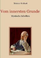 Vom innersten Grunde - Mystische Schriften (Paperback)