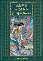 Mayre im Reich der Meerjungfrauen: Ein Unterwassermarchen vom Autor des Zauberers von Oz (Paperback)