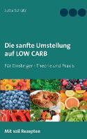 Die sanfte Umstellung auf Low Carb: Fur Einsteiger - Theorie und Praxis (Paperback)