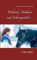 Wehende Mahnen und Schneegestoeber: Sportinternat Waldeck Band 5 (Paperback)
