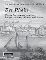 Der Rhein. Geschichte und Sagen seiner Burgen, Abteien, Kloester und Stadte (Paperback)