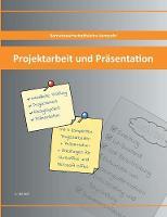 Projektarbeit Und Pr sentation (Paperback)