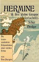 Hermine und ihre kleine Gruppe fortschrittlicher Denker: Die transzendenten Erkenntnisse einer reichen Erbin (Paperback)